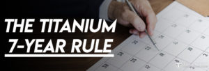 Titanium 7-year rule podcast