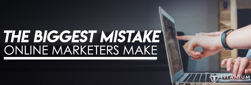 Biggest mistake online marketers make podcast