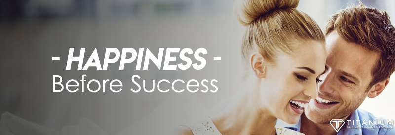 Happiness before success podcast