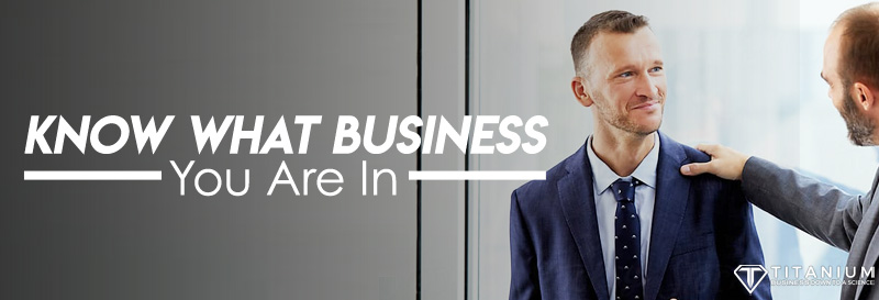 know what business you are in podcast