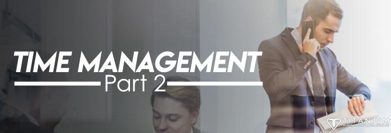 Time management part 2 podcast