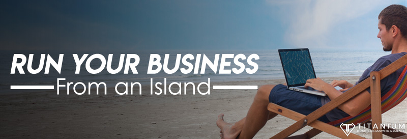 run your business from an island podacst