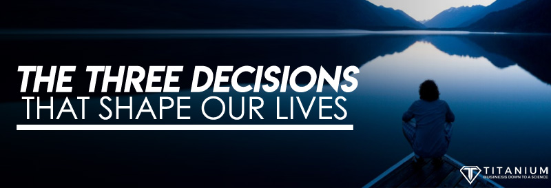 three decisions podcast