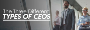 three different types of CEOs podcast